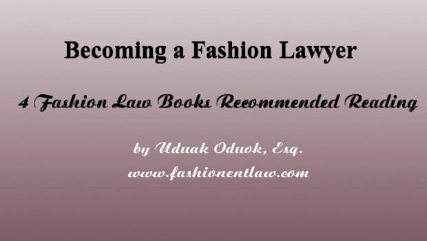 Becoming a Fashion Lawyer Fashionentlaw.com